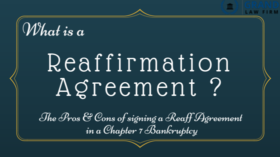What Is A Reaffirmation Agreement Grand Law Firm